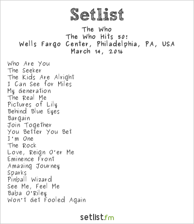 The Who Setlist Wells Fargo Center, Philadelphia, PA, USA 2016, The Who Hits 50!