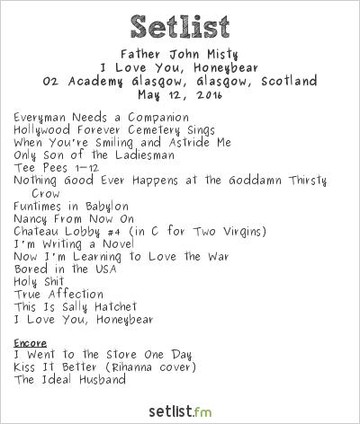 Father John Misty Setlist O2 Academy Glasgow, Glasgow, Scotland 2016