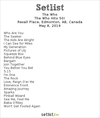 The Who Setlist Rexall Place, Edmonton, AB, Canada 2016, The Who Hits 50!