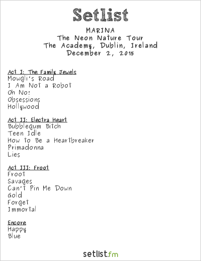 Marina and the Diamonds Setlist The Academy, Dublin, Ireland 2015, The Neon Nature Tour