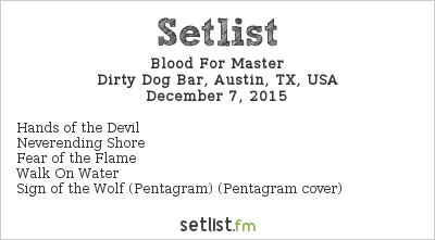 Blood For Master Setlist Dirty Dog Bar, Austin, TX, USA 2015