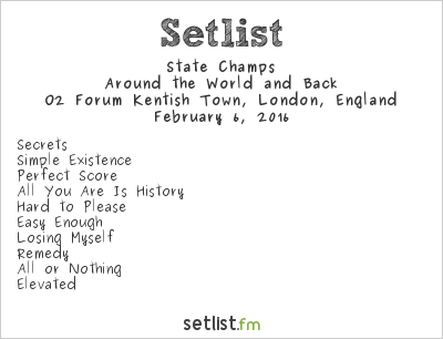 State Champs Setlist O2 Forum Kentish Town, London, England 2016