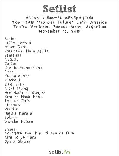 "ASIAN KUNG-FU GENERATION Setlist Teatro Vorterix, Buenos Aires, Argentina 2015, Tour 2015 ""Wonder Future"" Latin America"