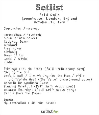 Patti Smith Setlist Roundhouse, London, England 2015
