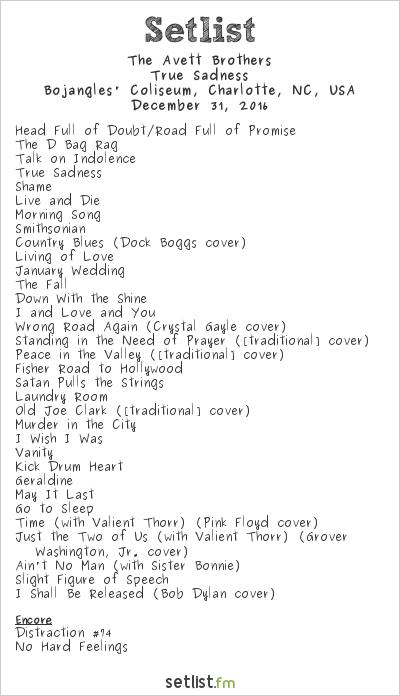 The Avett Brothers Setlist Bojangles' Coliseum, Charlotte, NC, USA 2016, True Sadness