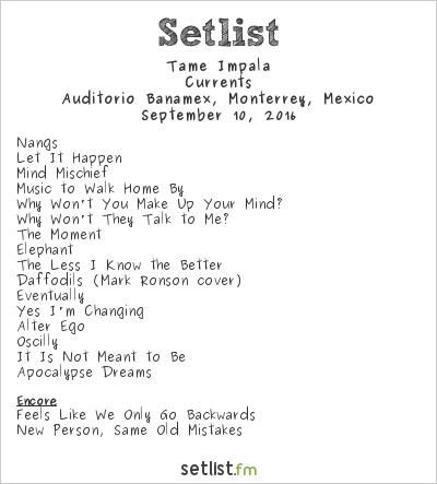 Tame Impala Setlist Auditorio Banamex, Monterrey, Mexico 2016, Currents