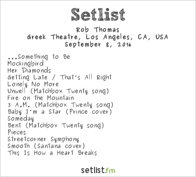 Rob Thomas Setlist Greek Theatre, Los Angeles, CA, USA 2016