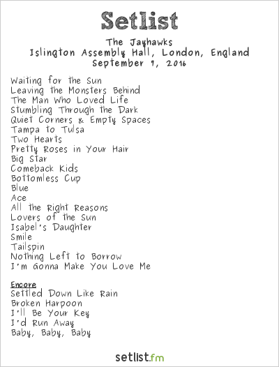 The Jayhawks Setlist Islington Assembly Hall, London, England 2016
