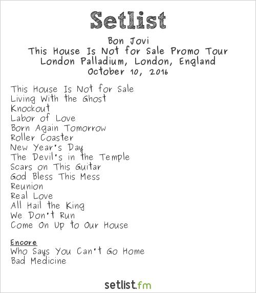 Bon Jovi Setlist London Palladium, London, England 2016, This House Is Not For Sale Promo Tour