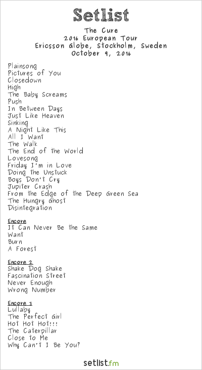 The Cure Setlist Ericsson Globe, Stockholm, Sweden 2016, 2016 European Tour
