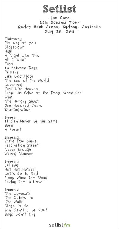The Cure Setlist Qudos Bank Arena, Sydney, Australia 2016, 2016 Oceania Tour