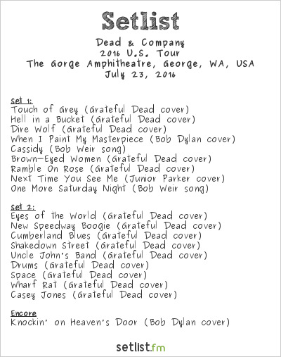 Dead & Company Setlist The Gorge Amphitheatre, George, WA, USA 2016, 2016 U.S. Tour