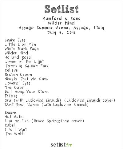 Mumford & Sons Setlist Assago Summer Arena, Milan, Italy 2016, Wilder Mind
