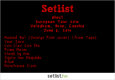Ghost Setlist Velodrom, Brno, Czech Republic, Tour Zero Year 2014