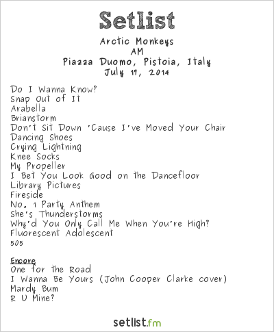 Arctic Monkeys Setlist Pistoia Blues Festival 2014 2014, AM Tour