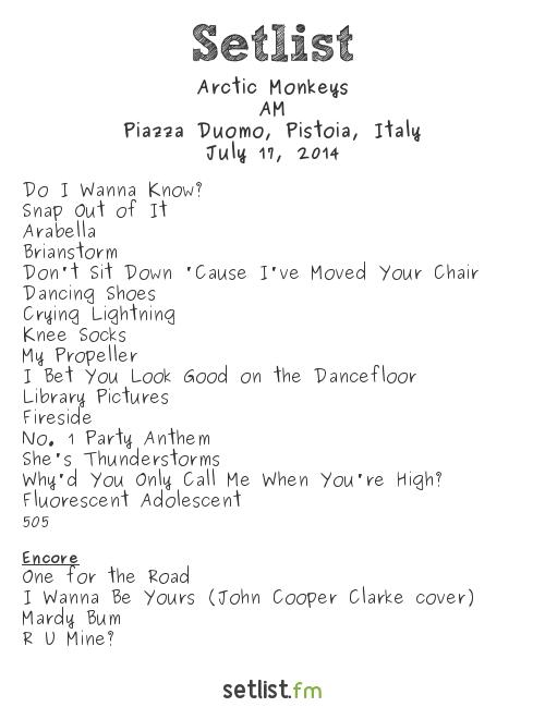 Arctic Monkeys Setlist Pistoia Blues Festival 2014 2014, AM Tour