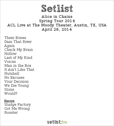 Alice in Chains Setlist The Moody Theater, Austin, TX, USA, Spring Tour 2014