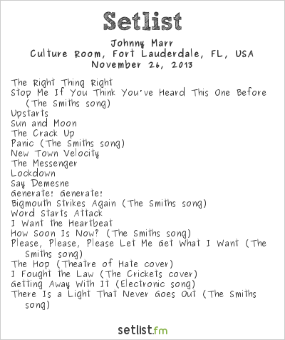 Johnny Marr Setlist Culture Room, Fort Lauderdale, FL, USA 2013