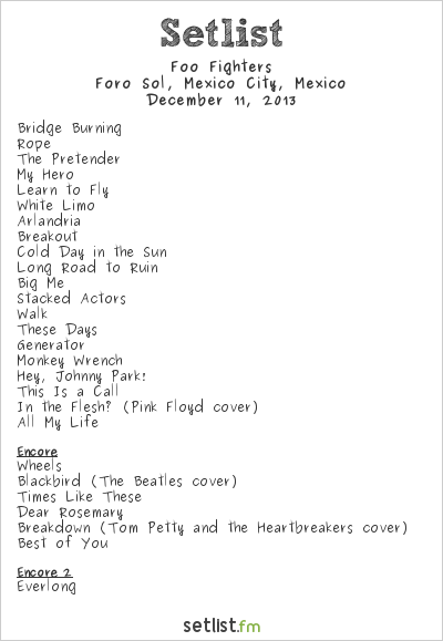 Foo Fighters Setlist Foro Sol, Mexico City, Mexico 2013