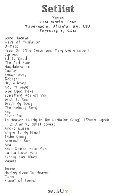 Pixies at Tabernacle, Atlanta, GA, USA Setlist