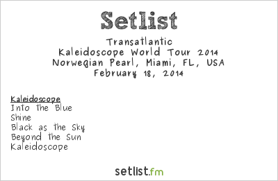 Transatlantic Setlist Progressive Nation at Sea 2014, Kaleidoscope World Tour 2014