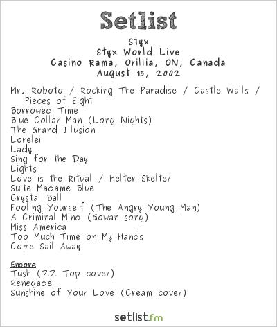 Styx Setlist Casino Rama, Orillia, ON, Canada 2002, Styx World Live