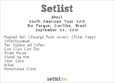 Ghost Setlist Bio Parque, Curitiba, Brazil, Maiden England - North/South American Tour 2013