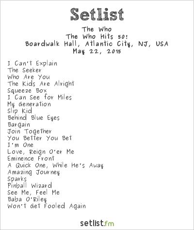 The Who Setlist Boardwalk Hall, Atlantic City, NJ, USA 2015, The Who Hits 50!