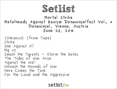 Mortal Strike Setlist Donauinselfest 2015 2015, Metalheads Against Racism Vol. 4
