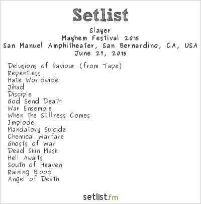 Slayer Setlist San Manuel Amphitheater, San Bernardino, CA, USA, Mayhem Festival 2015