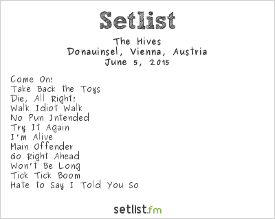 The Hives Setlist Rock in Vienna 2015 2015