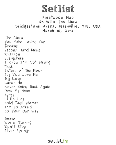 Fleetwood Mac Setlist Bridgestone Arena, Nashville, TN, USA 2015, On With the Show