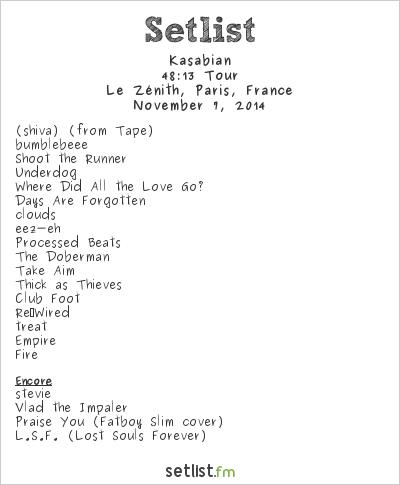 Kasabian Setlist Le Zénith, Paris, France 2014, 48:13 Tour