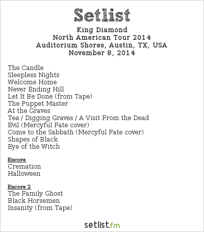 King Diamond Setlist FunFunFun Festival 2014, North American Tour 2014