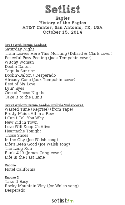 Eagles Setlist AT&T Center, San Antonio, TX, USA 2014, History of the Eagles