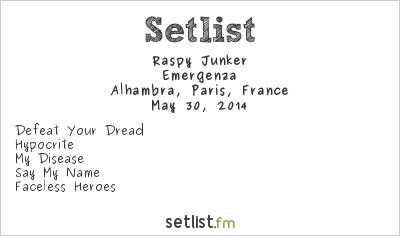 Raspy Junker Setlist Alhambra, Paris, France 2014, Emergenza