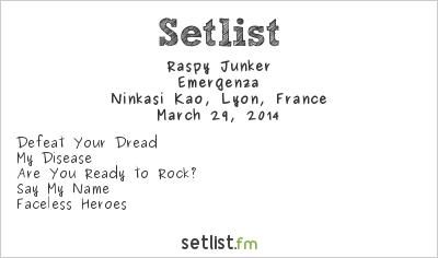 Raspy Junker Setlist Ninkasi Kao, Lyon, France 2014, Emergenza