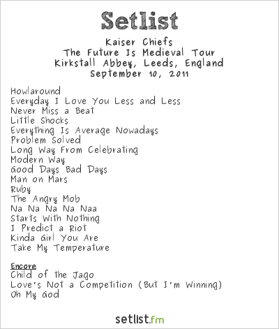 Kaiser Chiefs Setlist Kirkstall Abbey, Leeds, England, Future is Medieval Tour 2011