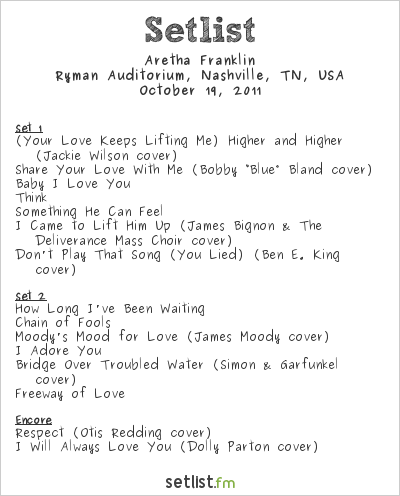 Aretha Franklin Setlist Ryman Auditorium, Nashville, TN, USA 2011