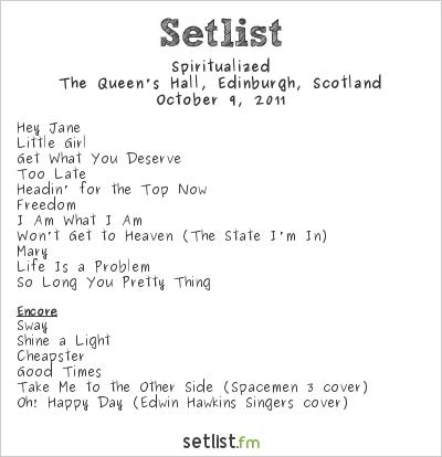 Spiritualized Setlist The Queen's Hall, Edinburgh, Scotland 2011