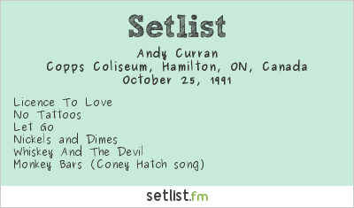 Andy Curran Setlist Copps Coliseum, Hamilton, ON, Canada 1991