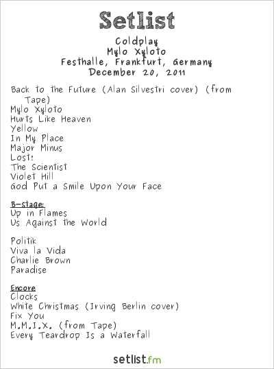 Coldplay Setlist Festhalle, Frankfurt, Germany 2011, Mylo Xylotour
