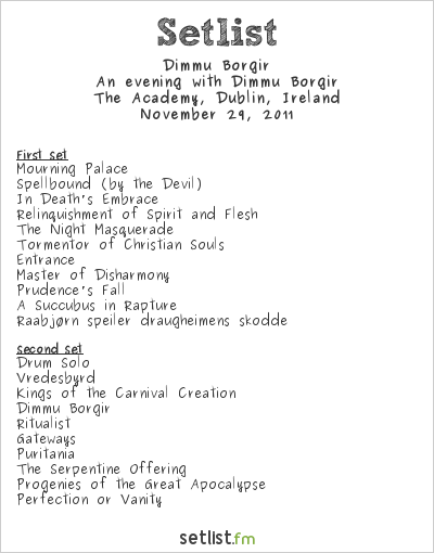 Dimmu Borgir Setlist The Academy, Dublin, Ireland 2011, An evening with Dimmu Borgir