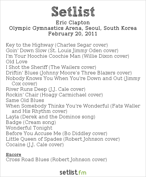 Eric Clapton Setlist Olympic Gymnasium, Seoul, South Korea 2011