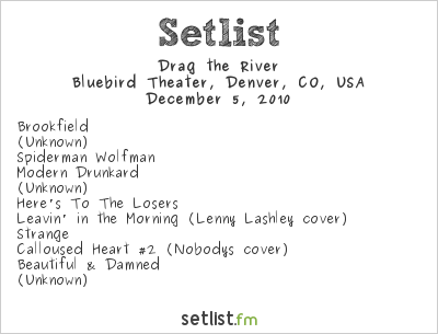 Drag the River Setlist Bluebird Theater, Denver, CO, USA 2010