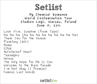 My Chemical Romance Setlist Orange Warsaw Festival, Warsaw, Poland 2011, World Contamination Tour 2011 (European Festivals leg)
