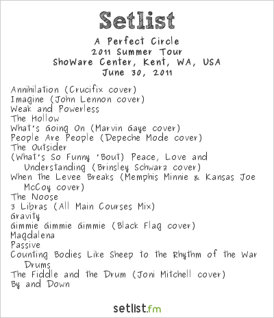 A Perfect Circle Setlist ShoWare Center, Kent WA 2011, An Evening With