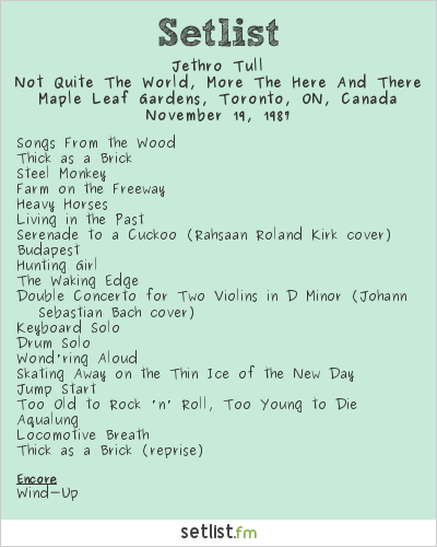 Jethro Tull Setlist Maple Leaf Gardens, Toronto, ON, Canada 1987, Not Quite The World, More The Here And There