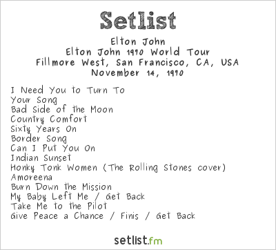 Elton John Setlist Fillmore West, San Francisco, CA, USA 1970, Elton John 1970 World Tour