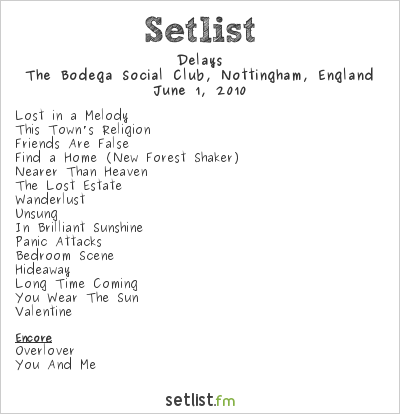 Delays Setlist The Bodega Social Club, Nottingham, England 2010